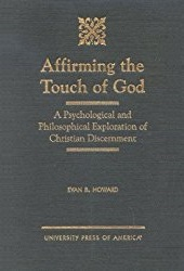 Affirming the Touch of God: A Psychological and Philosophical Exploration of Christian Discernment